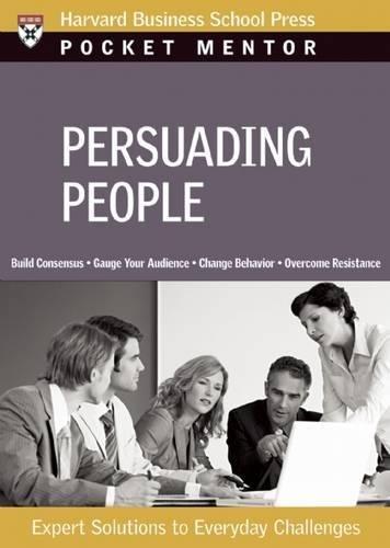 Persuading People (Pocket Mentor)