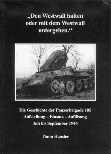 den-westwall-halten-oder-mit-dem-westwall-untergehen-die-geschichte-der-panzerbrigade-105