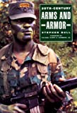 20th Century Arms and Armor, Stephen Bull, 0816033498