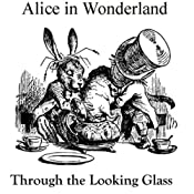Alice in Wonderland and Through the Looking Glass | Lewis Carroll