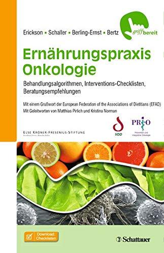 Ernährungspraxis Onkologie: Behandlungsalgorithmen, Interventions-Checklisten, Beratungsempfehlungen - griffbereit