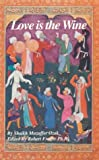 Love Is the Wine : Talks of a Sufi Master in America, Muzaffer Ozak, Sheikh, 0893144258