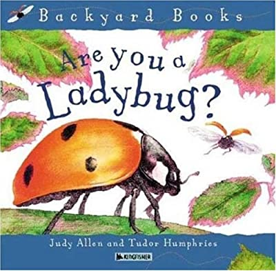 Are You A Ladybug Backyard Books by Kingfisher