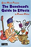 Bonehead's Guide to Effects, Dominic Hilton, 079359801X