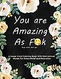 Swear Word Coloring Book: Motivational Swear Words
