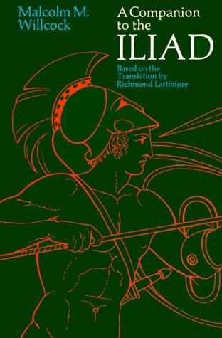 A Companion to The Iliad (Phoenix Books) (Best English Translation Of The Iliad)