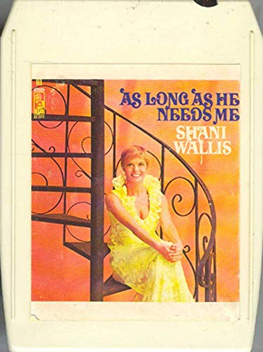 Shani Wallis: As Long as He Needs Me 8 Track Tape