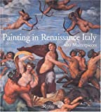 Painting in Renaissance Italy, Filippo Pedrocco and Simonetta Nava, 0847822559