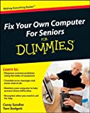 Fix Your Own Computer for Seniors for Dummies, Corey Sandler, 0470500875