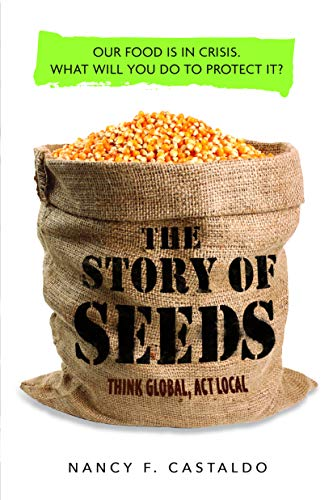 The Story of Seeds: Our food is in crisis. What will you do to protect it? (What Seed A Is)
