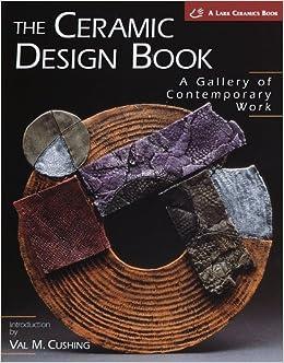 The Ceramic Design Book (Lark Ceramics Book)