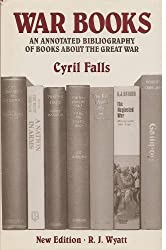 War Books: An Annotated Bibliography of the Books About the Great War