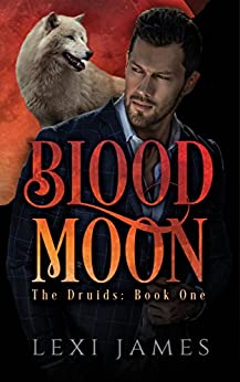Blood Moon (The Druids Book 1) by [James, Lexi ]