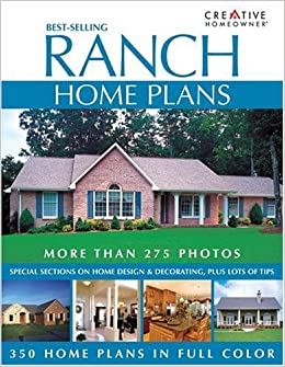 Best-Selling Ranch Home Plans: Editors of Creative Homeowner ... on
