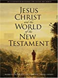 Jesus Christ and the World of the New Testament, Richard Neitzel Holzapfel and Thomas A. Wayment, 1590384423