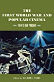 img - for The First World War and Popular Cinema: 1914 to the Present book / textbook / text book