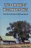 Tales and Memories of Western North Dakota, Steve Taylor, 1931916144