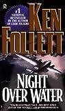 Night over Water, Ken Follett, 0451173139