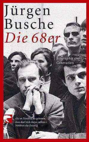 Die 68er: Biographie einer Generation