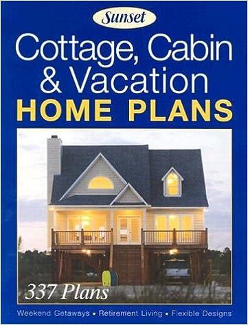 Cottage, Cabin U0026 Vacation Home Plans Paperback U2013 July 1, 2003