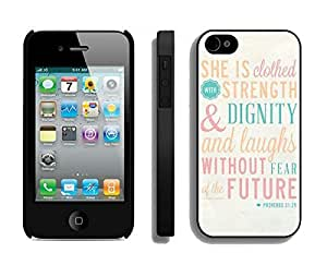 Cute Case For Iphone 4/4S Cover Durable Soft Silicone PC Black Cell Phone Back Hard Cover for Iphone 4/4S Mobile Accessories Bible Quote Proverbs 31 25 She is clothed in strength and dignity and she laughts without fear of the future