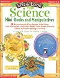 Lift and Look Science Mini-Books and Manipulatives, Donald M. Silver and Patricia J. Wynne, 0590685678