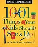1001 Things Your Kids Should See and Do, Harry H. Harrison, 1404104186