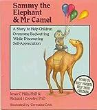 Sammy the Elephant and Mr. Camel, Joyce C. Mills and Richard J. Crowley, 0945354096