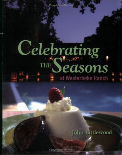 Celebrating the Seasons at Westerbeke Ranch by John Littlewood