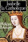 Isabelle la catholique -integra- par Erlanger