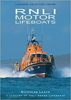 RNLI Motor Lifeboats: A Century of Motor Life Boats (Landmark Collector's Library)