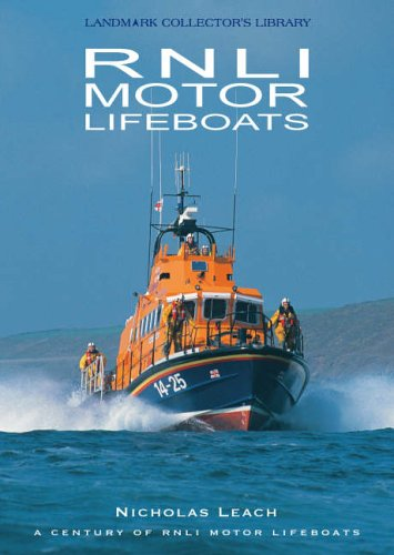Rnli motor lifeboats a century of motor life boats landmark rnli motor lifeboats a century of motor life boats landmark collectors library amazon nicholas leach 9781843062011 books fandeluxe Gallery