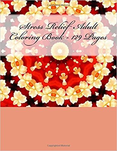 Book Stress Relief Adult Coloring Book - 129 Pages