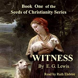 Witness: The Seeds of Christianity, Book 1 Audiobook