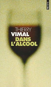 Dans l'alcool par Vimal