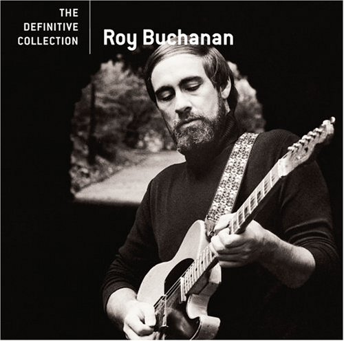 Definitive Collection Original recording remastered, Best of Roy Buchanan Byrd Foster Kenny Tibbetts Ned Davis