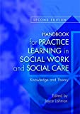 img - for Handbook for Practice Learning in Social Work and Social Care: Knowledge and Theory Second Edition book / textbook / text book