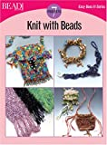 Knit with Beads: 11 Projects (Easy-Does-It)