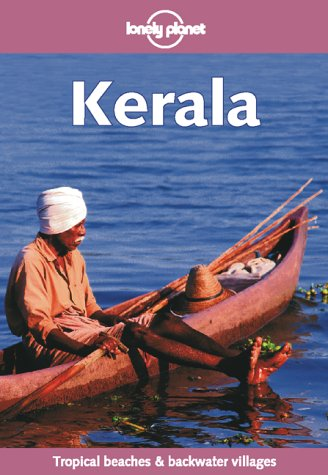 Kerala: Tropical Beaches & Backwater Villages (Lonely Planet Travel Guide)