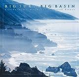 Big Sur to Big Basin, Larry Ulrich and Pamela V. Cain, 0811819663