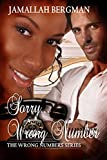 Sorry....Wrong Number (Book 1 of The Wrong Number Series)