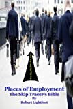 Places of Employment: Skip Trace Techniques: The Basics