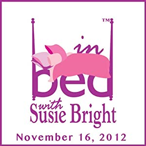 In Bed with Susie Bright 548: Disaster Sex: What Happens to Your Love Life When Your World Goes Up in a Storm Performance