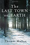 The Last Town on Earth, Thomas Mullen, 1400065208