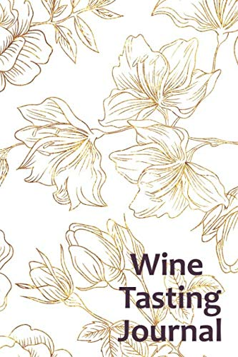 Wine Tasting Journal: 50 Page Wine Tasting & Exploration Record Book : Delicate Golden Rose Cover ()