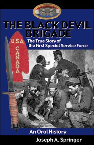 The Black Devil Brigade: The True Story of the First Special Service Force in World War II, An Oral History ebook