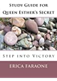 Study Guide for Queen Esther's Secret: Step into Victory