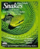 Snakes: Giant Snakes and Non-Venomous Snakes in the Terrarium : Everything About Purchase, Care, Nutrition, and Diseases (Complete Pet Owner's Manual)
