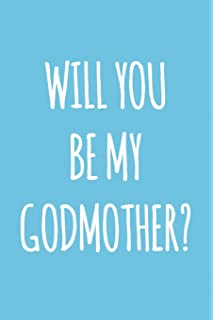 Will You Be My Godmother?: 6x9 Ruled 100 pages Blank Cute Notebook, Original