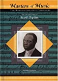 The Life and Times of Scott Joplin (Masters of Music)